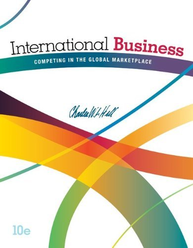 International Business Competing in the Global Marketplace Hill 10th Edition Solutions Manual