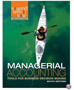 Test Bank for Managerial Accounting Tools for Business Decision Making 6th Edition by Weygandt