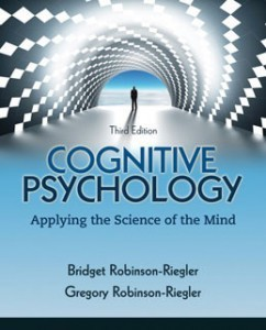Test Bank for Cognitive Psychology Applying The Science of the Mind, 3rd Edition: Robinson-Riegler