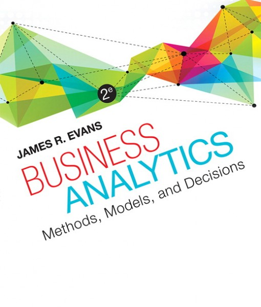 Solution Manual for Business Analytics, 2/E 2nd Edition James R. Evans