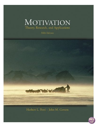 Test Bank for Motivation Theory Research and Application 6th Edition by Petri