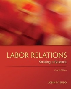 Test Bank for Labor Relations Striking a Balance, 4th Edition : Budd