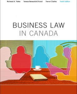 Test Bank for Business Law in Canada, Tenth Canadian Edition 10/E 10th Edition Richard A. Yates, Teresa Bereznicki-Korol, Trevor Clarke