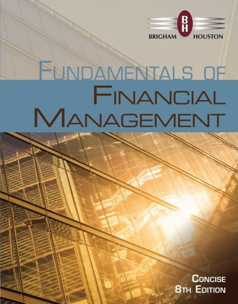 Solution Manual for Fundamentals of Financial Management, Concise Edition, 8th Edition Eugene F. Brigham, Joel F. Houston