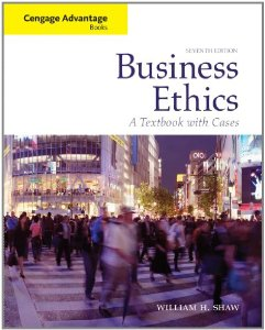 Test Bank for Business Ethics: A Textbook with Cases, 7 Edition : William H. Shaw