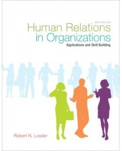 Test Bank for Human Relations in Organizations, 9th Edition: Robert Lussier