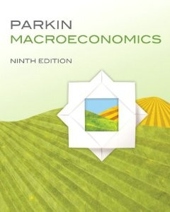 Test Bank for Macroeconomics, 9th Edition: Parkin