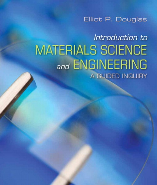 Solution Manual for Introduction to Materials Science and Engineering A Guided Inquiry by Douglas