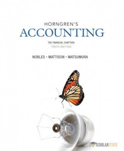 Test Bank for Horngren's Accounting, The Financial Chapters, 10/E 10th Edition : 0133129543