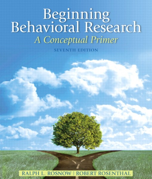 Test Bank for Beginning Behavioral Research: A Conceptual Primer, 7/E 7th Edition Ralph L. Rosnow, Robert Rosenthal