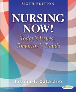 Test Bank Nursing Now Todays Issues, Tomorrows Trends, 6th Edition Catalano