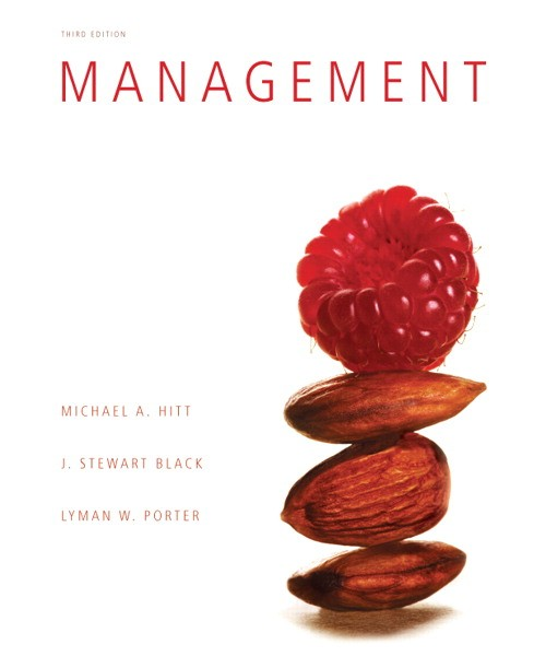 Test Bank for Management, 3/E 3rd Edition Michael A Hitt, Stewart Black, Lyman W Porter