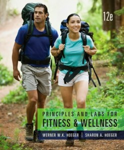 Test Bank Principles and Labs for Fitness and Wellness 12th Edition Hoeger