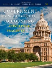 Government and Not-for-Profit Accounting Concepts and Practices Granof Khumawala 5th Edition Solutions Manual