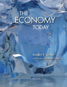 Test Bank for The Economy Today, 13th Edition : Schiller