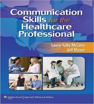 Communication Skills for the Healthcare Professional 1st Edition McCorry Mason Test Bank