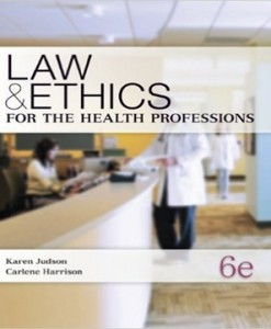 Law and Ethics for the Health Professions 6th Edition Judson Harrison Test Bank