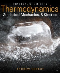 Physical Chemistry Thermodynamics Statistical Mechanics and Kinetics Cooksy Solution Manual