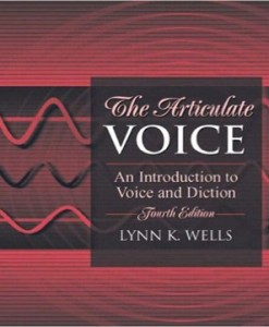 The Articulate Voice An Introduction to Voice and Diction 4th Edition Wells Test Bank