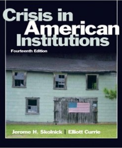 Crisis in American Institutions 14th Edition Skolnick Currie Test Bank