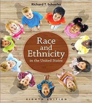 Race and Ethnicity in the United States 8th Edition Schaefer Test Bank