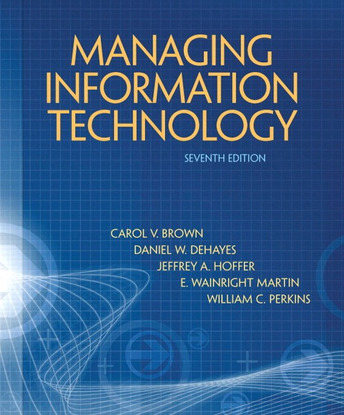 Solution Manual for Managing Information Technology, 7/E 7th Edition