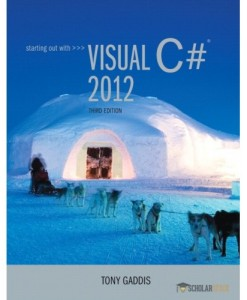 Test Bank for Starting out with Visual C# 2012, 3/E 3rd Edition : 0133129454