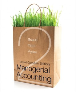 Solution Manual for Managerial Accounting, Second Canadian Edition, 2/E 2nd Edition Karen Wilken Braun, Wendy M. Tietz, Rhonda Pyper