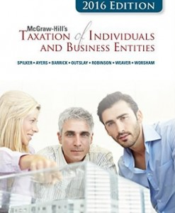 Solution Manual for McGraw-Hill's Taxation of Individuals and Business Entities, 2016 Edition, 7th Edition