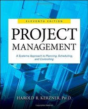Project Management A Systems Approach to Planning Scheduling and Controlling Kerzner 11th Edition Solutions Manual