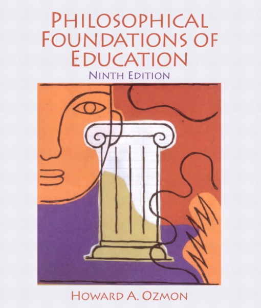 Test Bank for Philosophical Foundations of Education, 9/E 9th Edition Howard A. Ozmon