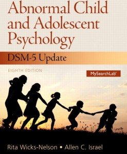 Test Bank for Abnormal Child and Adolescent Psychology with DSM-V Updates, 8/E 8th Edition Rita Wicks-Nelson, Allen C. Israel