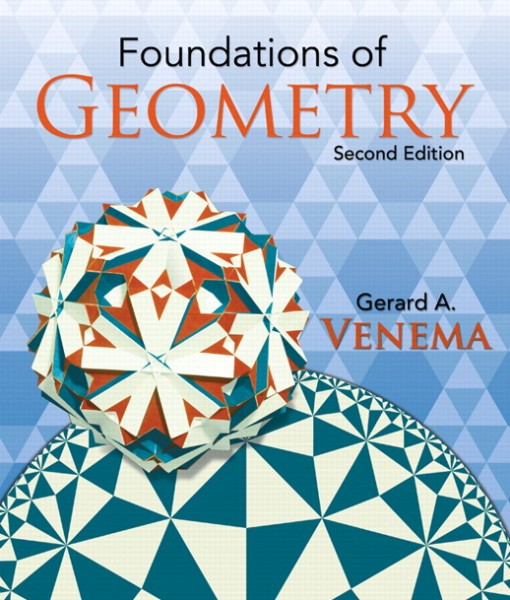 Solution Manual for Foundations of Geometry, 2/E 2nd Edition Gerard Venema