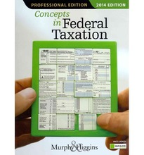 Concepts in Federal Taxation 2014 Murphy 21st Edition Solutions Manual