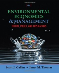 Test Bank for Environmental Economics and Management Theory Policy and Applications, 6th Edition : Callan