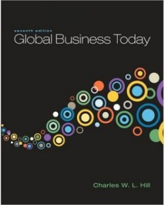 Test Bank for Global Business Today, 7th Edition: Charles W. L. Hill