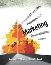 Integrated Advertising, Promotion, and Marketing Communications Clow 6th Edition Test Bank