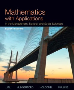 Test Bank For Mathematics With Applications In The Management, Natural, And Social Sciences 11/E 11th Edition Margaret L. Lial, Thomas W. Hungerford, John P. Holcomb, Bernadette Mullins