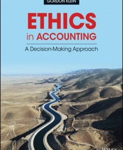 Ethics in Accounting A Decision-Making Approach 1st Edition Solutions Klein