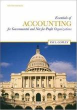 Essentials of Accounting for Governmental and Not-for-Profit Organizations Copley 9th Edition Test Bank