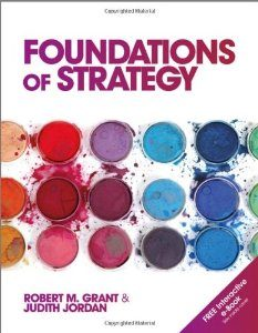 Test Bank for Foundations of Strategy, 1 Edition : Robert M. Grant