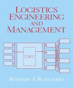Solution Manual for Logistics Engineering & Management, 6/E 6th Edition Benjamin S. Blanchard