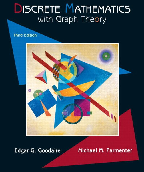Solution Manual for Discrete Mathematics with Graph Theory, 3/E 3rd Edition Edgar G. Goodaire, Michael M. Parmenter