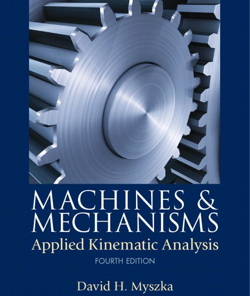 Solution Manual for Machines and Mechanisms Applied Kinematic Analysis 4th Edition by Myszka