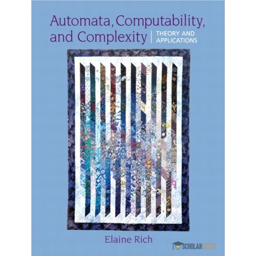Solution Manual for Automata, Computability and Complexity: Theory and Applications : 0132288060