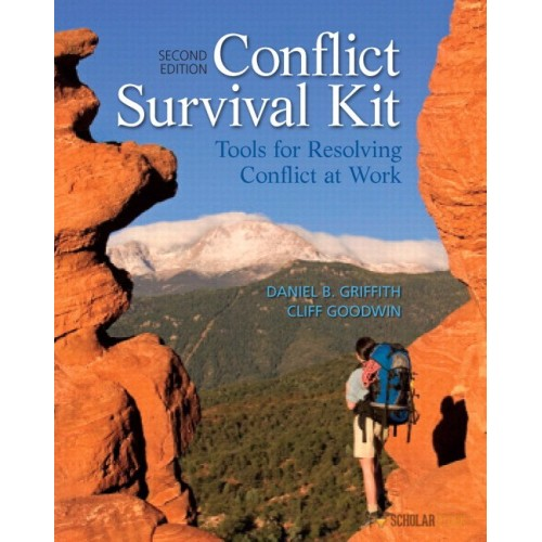 Test Bank for Conflict Survival Kit: Tools for Resolving Conflict at Work, 2/E 2nd Edition : 0132741059