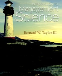 Solution Manual for Introduction to Management Science, 11/E 11th Edition Bernard W. Taylor