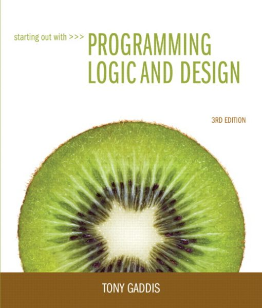 Solution Manual for Starting Out with Programming Logic and Design, 3/E 3rd Edition Tony Gaddis