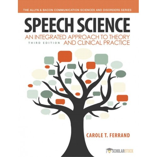 Test Bank for Speech Science: An Integrated Approach to Theory and Clinical Practice, 3/E 3rd Edition : 0132907119