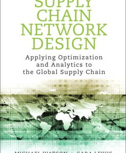 Solution Manual for Supply Chain Network Design: Applying Optimization and Analytics to the Global Supply Chain